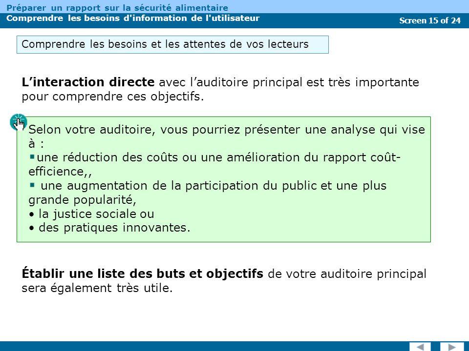 Screen 15 of 24 Préparer un rapport sur la sécurité alimentaire Comprendre les besoins d information de l utilisateur Linteraction directe avec lauditoire principal est très importante pour comprendre ces objectifs.