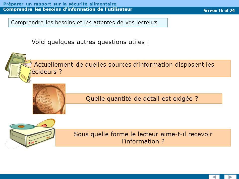 Screen 16 of 24 Préparer un rapport sur la sécurité alimentaire Comprendre les besoins d information de l utilisateur Actuellement de quelles sources dinformation disposent les décideurs .