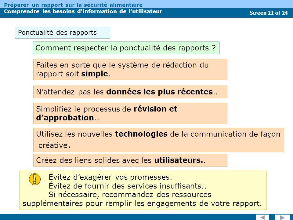 Screen 21 of 24 Préparer un rapport sur la sécurité alimentaire Comprendre les besoins d information de l utilisateur Créez des liens solides avec les utilisateurs..