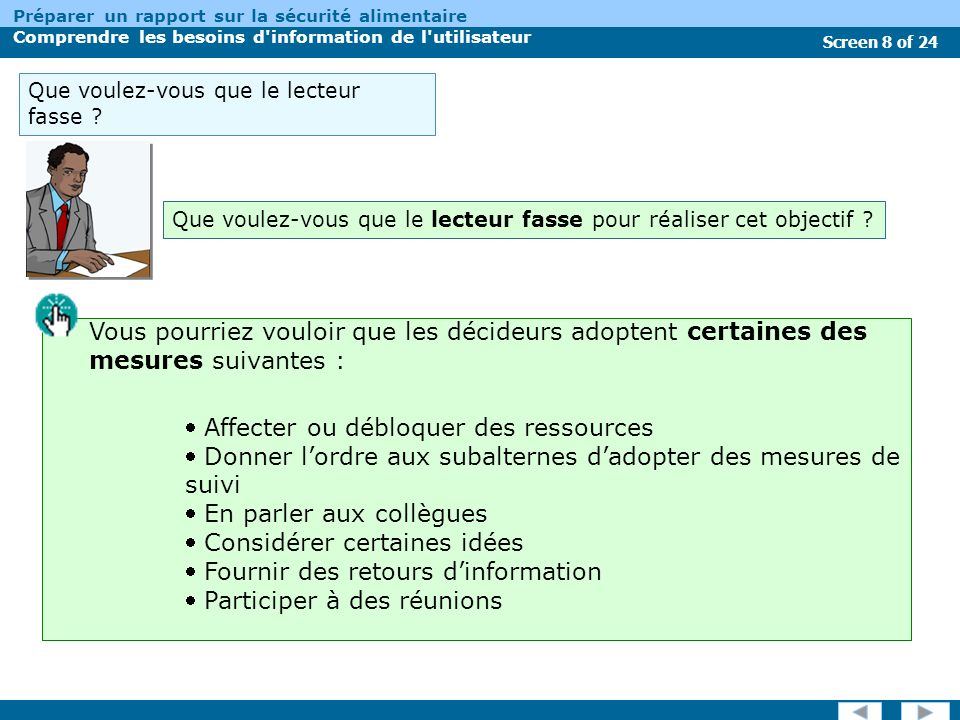 Screen 8 of 24 Préparer un rapport sur la sécurité alimentaire Comprendre les besoins d information de l utilisateur Que voulez-vous que le lecteur fasse .