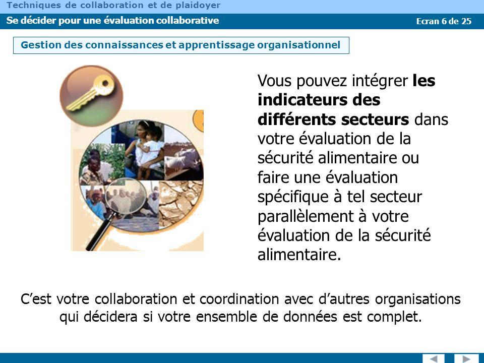 Ecran 7 de 25 Techniques de collaboration et de plaidoyer Se décider pour une évaluation collaborative Qui devra être inclus dans lévaluation collaborative .