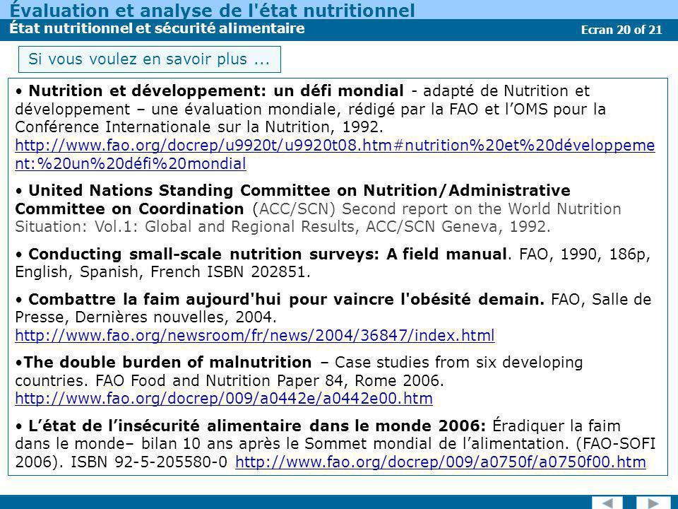 Évaluation et analyse de l'état nutritionnel État nutritionnel et sécurité alimentaire Ecran 20 of 21 Si vous voulez en savoir plus... Nutrition et dé