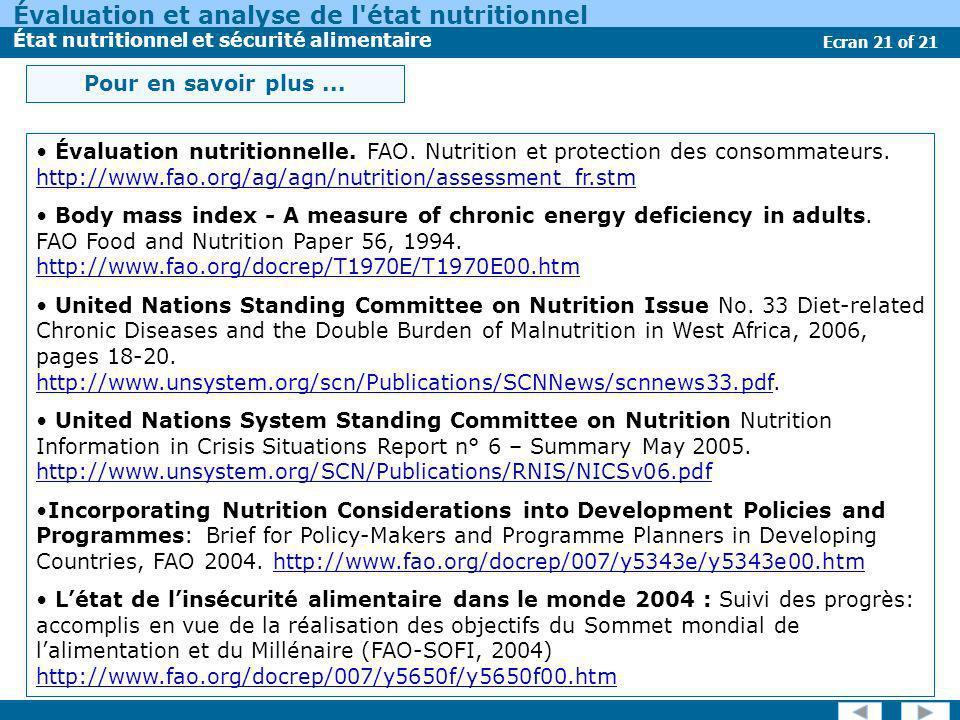 Évaluation et analyse de l'état nutritionnel État nutritionnel et sécurité alimentaire Ecran 21 of 21 Évaluation nutritionnelle. FAO. Nutrition et pro