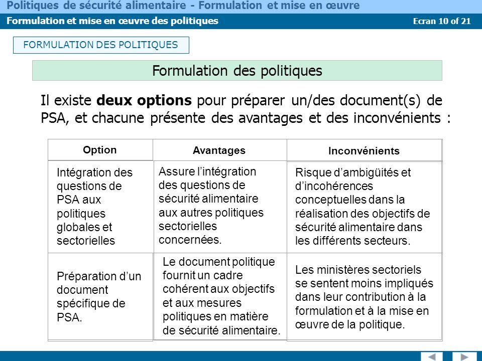 Ecran 10 of 21 Politiques de sécurité alimentaire - Formulation et mise en œuvre Formulation et mise en œuvre des politiques Il existe deux options po
