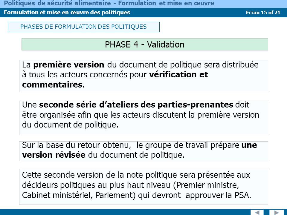 Ecran 15 of 21 Politiques de sécurité alimentaire - Formulation et mise en œuvre Formulation et mise en œuvre des politiques PHASE 4 - Validation La p