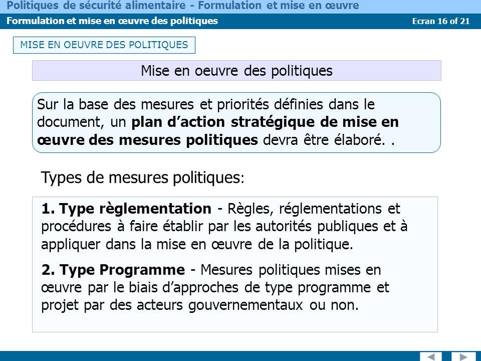 Ecran 16 of 21 Politiques de sécurité alimentaire - Formulation et mise en œuvre Formulation et mise en œuvre des politiques Sur la base des mesures e