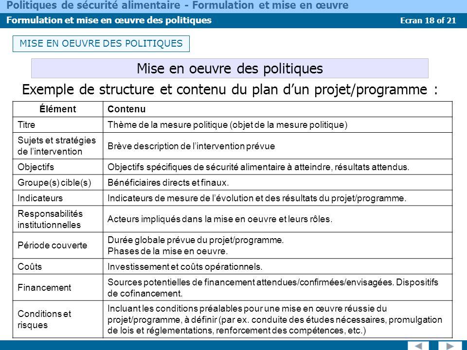 Ecran 18 of 21 Politiques de sécurité alimentaire - Formulation et mise en œuvre Formulation et mise en œuvre des politiques Exemple de structure et c