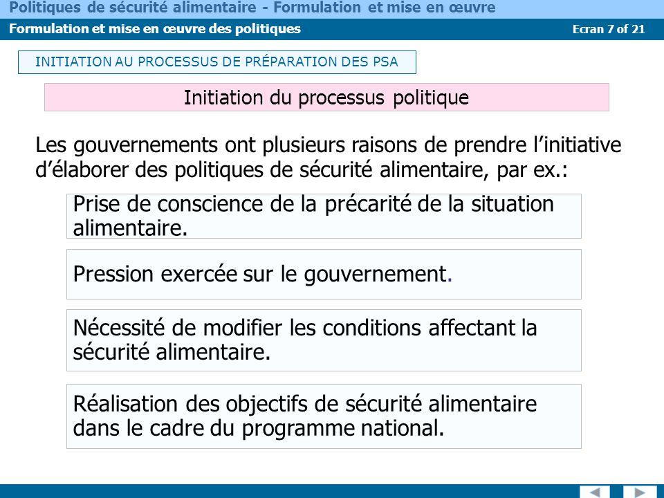 Ecran 8 of 21 Politiques de sécurité alimentaire - Formulation et mise en œuvre Formulation et mise en œuvre des politiques FORMULATION DES POLITIQUES La formulation dune politique est un processus itératif, incluant diverses sous-étapes et impliquant toutes les parties-prenantes.
