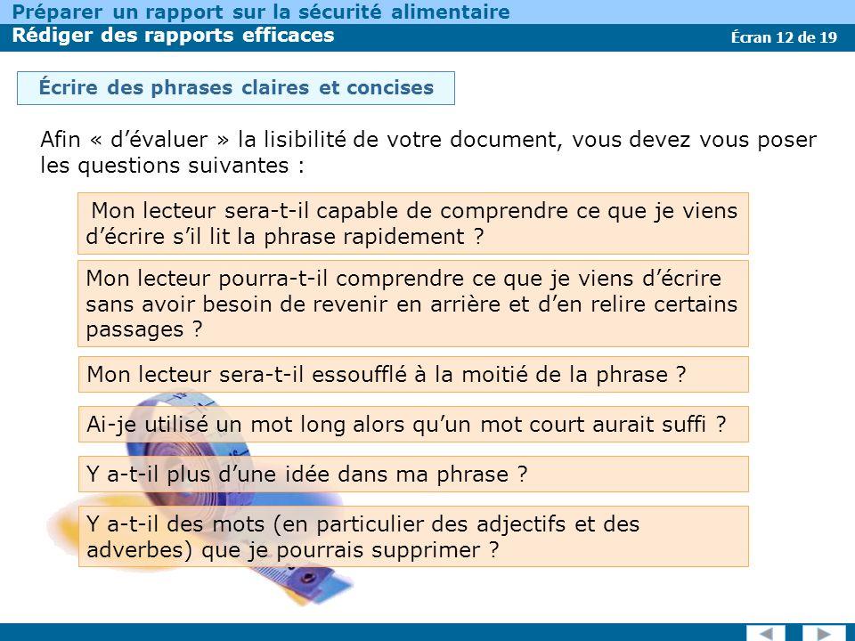 Écran 12 de 19 Préparer un rapport sur la sécurité alimentaire Rédiger des rapports efficaces Afin « dévaluer » la lisibilité de votre document, vous