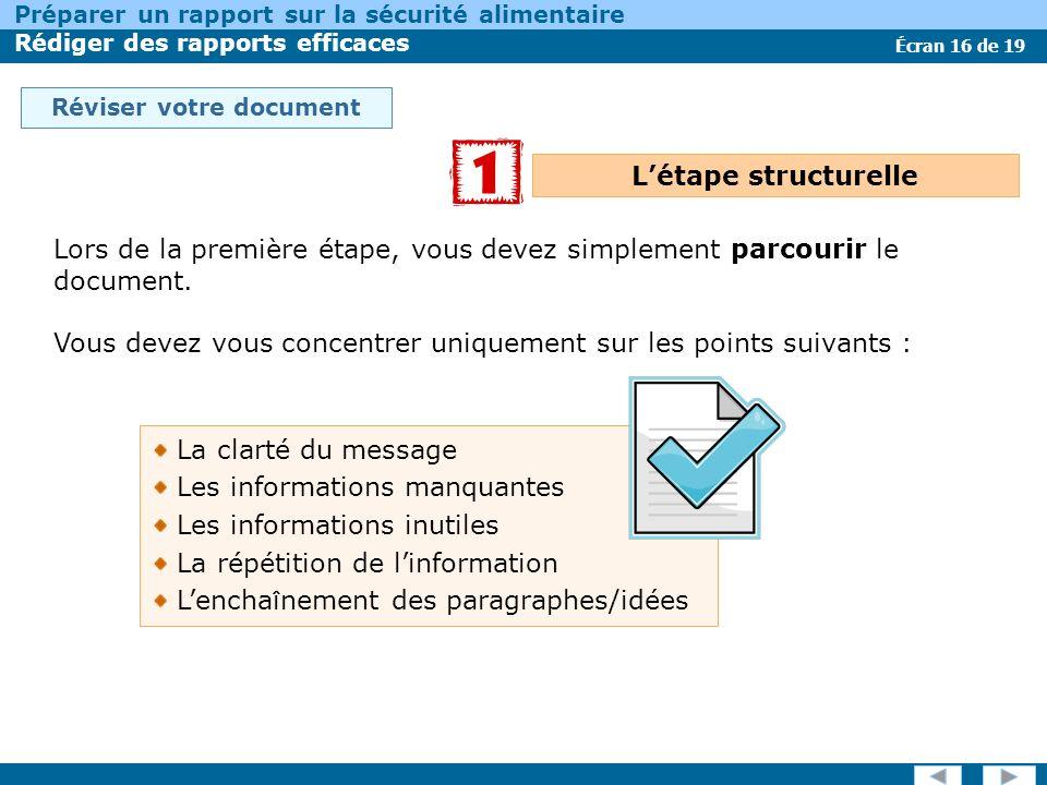 Écran 16 de 19 Préparer un rapport sur la sécurité alimentaire Rédiger des rapports efficaces Réviser votre document Lors de la première étape, vous d