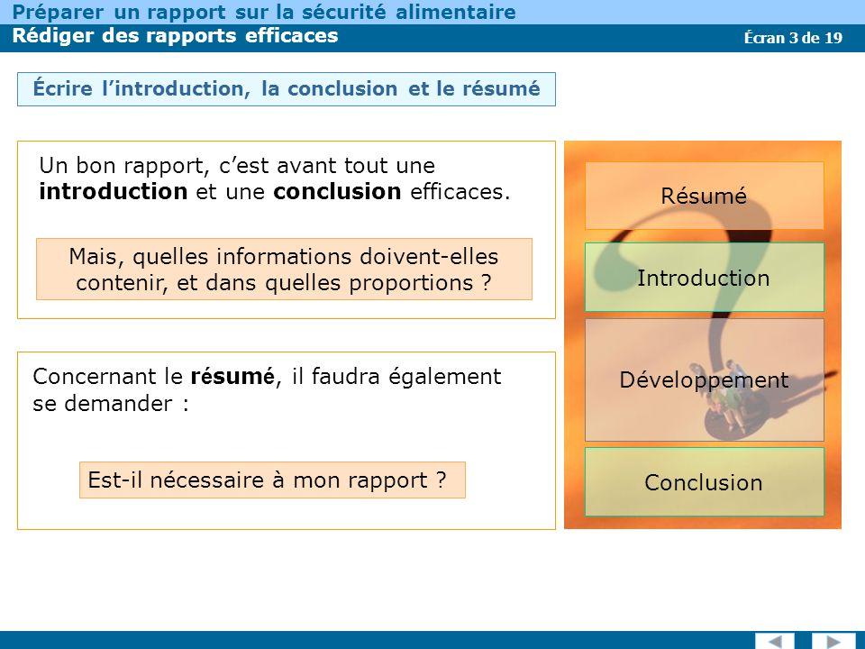 Écran 3 de 19 Préparer un rapport sur la sécurité alimentaire Rédiger des rapports efficaces Écrire lintroduction, la conclusion et le résumé Un bon r