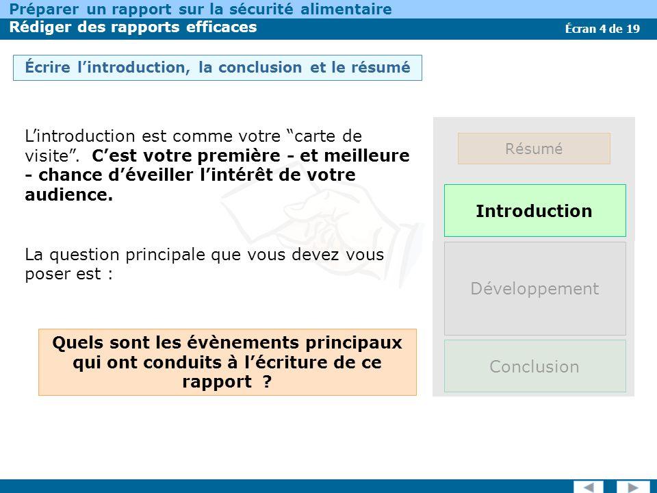 Écran 4 de 19 Préparer un rapport sur la sécurité alimentaire Rédiger des rapports efficaces Développement Conclusion Résumé Écrire lintroduction, la