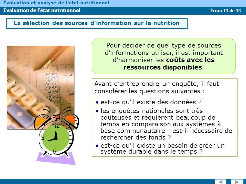 Écran 13 de 33 Évaluation et analyse de létat nutritionnel Évaluation de létat nutritionnel La sélection des sources dinformation sur la nutrition Ava