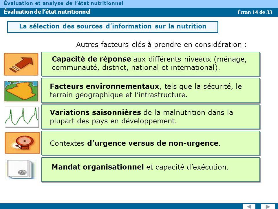Écran 14 de 33 Évaluation et analyse de létat nutritionnel Évaluation de létat nutritionnel Autres facteurs clés à prendre en considération : Capacité