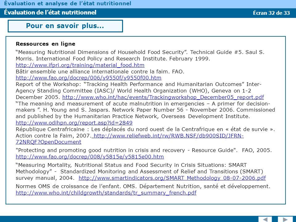 Écran 32 de 33 Évaluation et analyse de létat nutritionnel Évaluation de létat nutritionnel Pour en savoir plus... Ressources en ligne Measuring Nutri