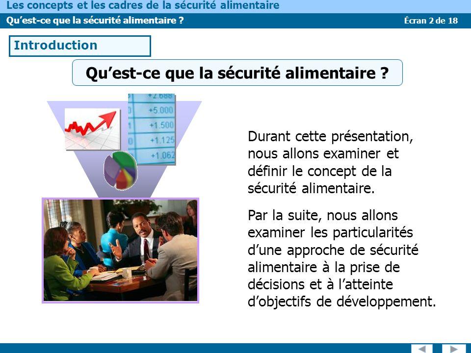 Écran 2 de 18 Les concepts et les cadres de la sécurité alimentaire Quest-ce que la sécurité alimentaire ? Durant cette présentation, nous allons exam