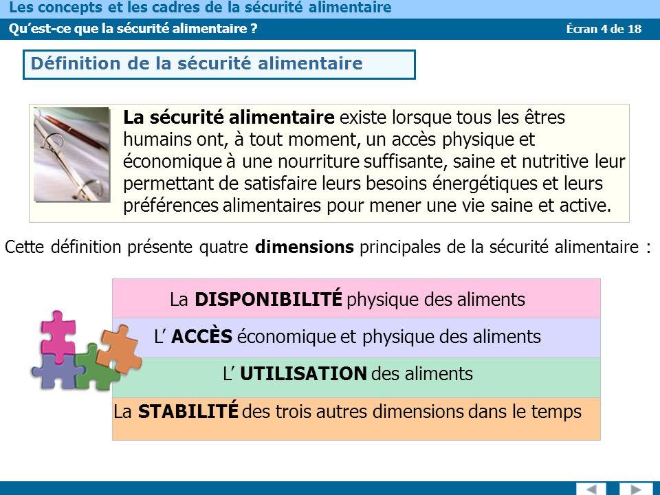 Écran 4 de 18 Les concepts et les cadres de la sécurité alimentaire Quest-ce que la sécurité alimentaire ? La sécurité alimentaire existe lorsque tous