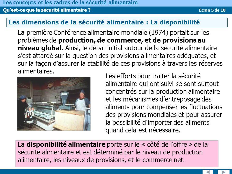 Écran 5 de 18 Les concepts et les cadres de la sécurité alimentaire Quest-ce que la sécurité alimentaire ? Les dimensions de la sécurité alimentaire :