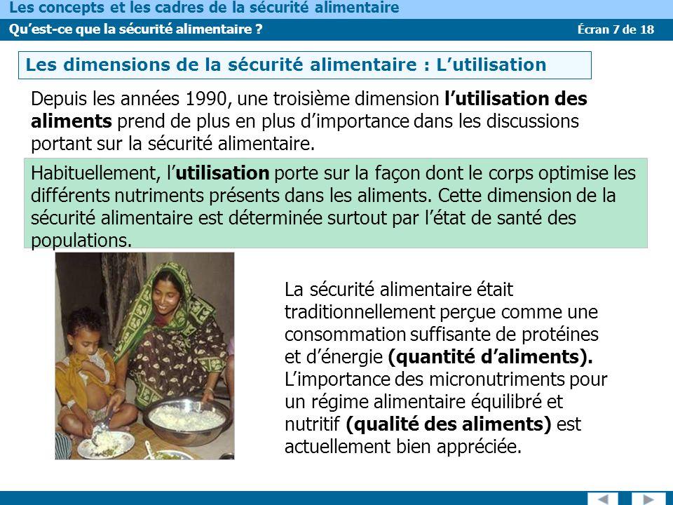 Écran 7 de 18 Les concepts et les cadres de la sécurité alimentaire Quest-ce que la sécurité alimentaire ? LES DIMENSIONS DE LA SÉCURITÉ ALIMENTAIRE –