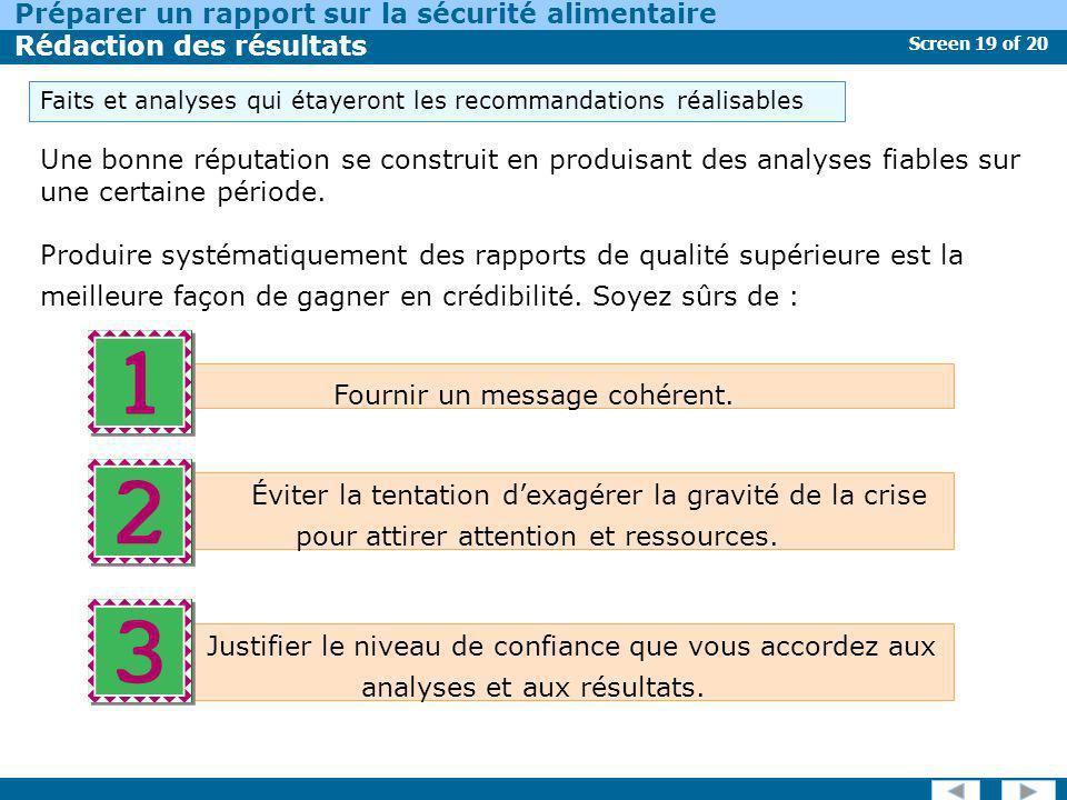 Screen 19 of 20 Préparer un rapport sur la sécurité alimentaire Rédaction des résultats Une bonne réputation se construit en produisant des analyses f