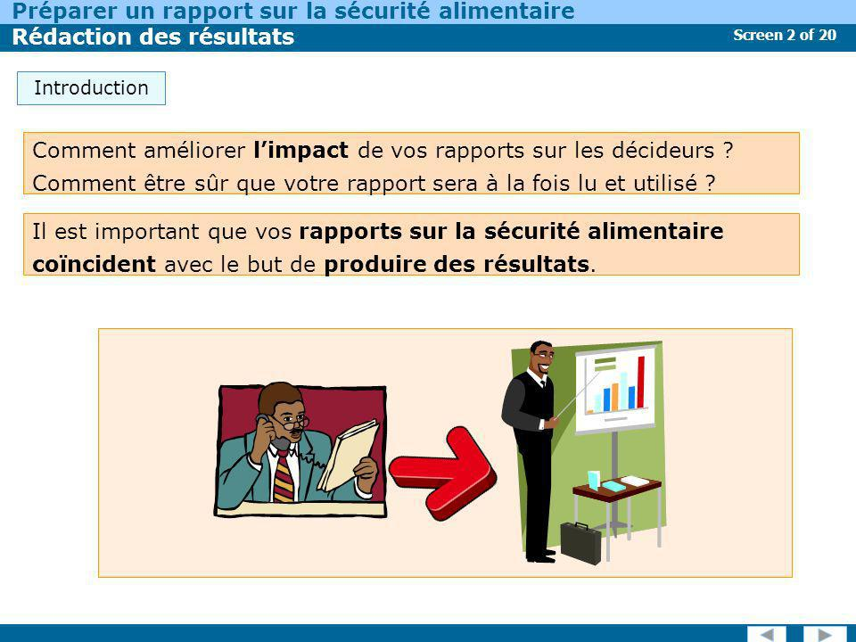 Screen 2 of 20 Préparer un rapport sur la sécurité alimentaire Rédaction des résultats Introduction Il est important que vos rapports sur la sécurité