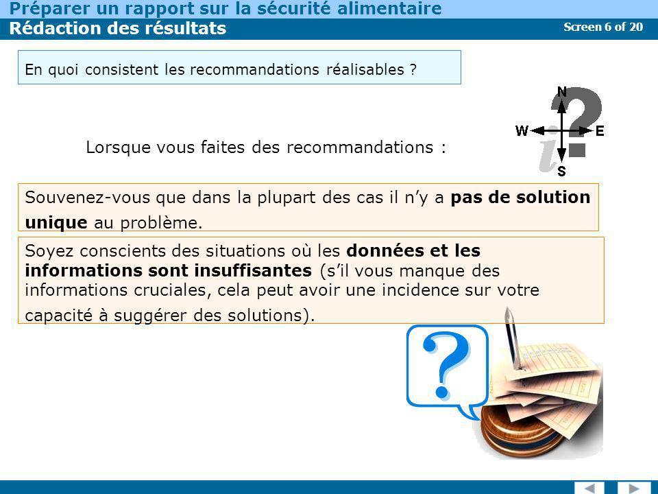 Screen 6 of 20 Préparer un rapport sur la sécurité alimentaire Rédaction des résultats Lorsque vous faites des recommandations : Souvenez-vous que dan