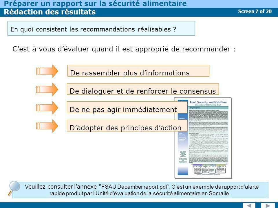 Screen 18 of 20 Préparer un rapport sur la sécurité alimentaire Rédaction des résultats Linformation relative à la sécurité alimentaire a bien des chances dêtre utilisée si elle est fiable et si on la considère crédible.