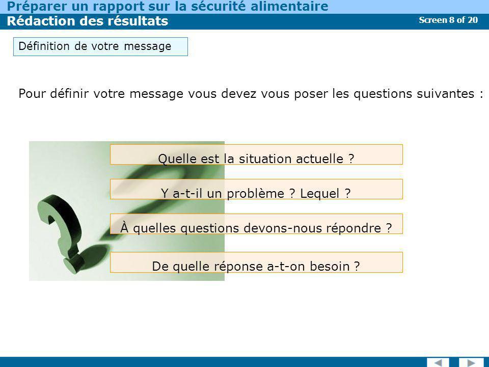 Screen 9 of 20 Préparer un rapport sur la sécurité alimentaire Rédaction des résultats Quelle est la situation actuelle .