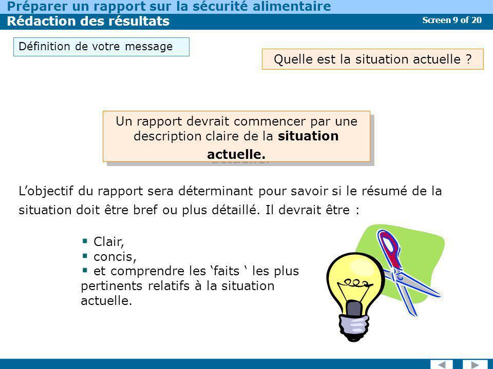 Screen 9 of 20 Préparer un rapport sur la sécurité alimentaire Rédaction des résultats Quelle est la situation actuelle ? Un rapport devrait commencer