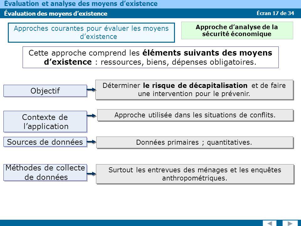 Écran 17 de 34 Évaluation et analyse des moyens dexistence Évaluation des moyens dexistence Cette approche comprend les éléments suivants des moyens d