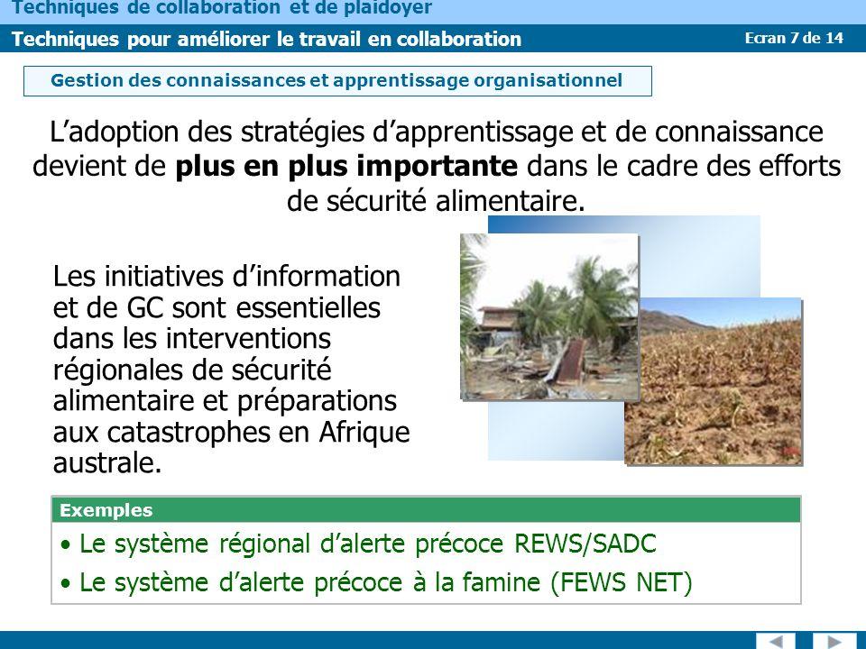 Ecran 7 de 14 Techniques de collaboration et de plaidoyer Techniques pour améliorer le travail en collaboration Ladoption des stratégies dapprentissage et de connaissance devient de plus en plus importante dans le cadre des efforts de sécurité alimentaire.