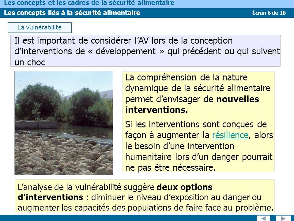 Écran 6 de 18 Les concepts et les cadres de la sécurité alimentaire Les concepts liés à la sécurité alimentaire La compréhension de la nature dynamique de la sécurité alimentaire permet denvisager de nouvelles interventions.