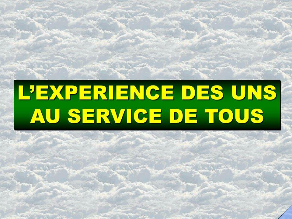 LEXPERIENCE DES UNS AU SERVICE DE TOUS