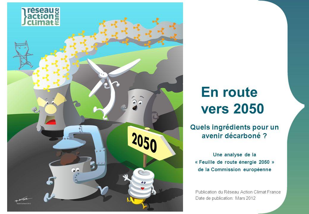 La Feuille de route énergie 2050 - Quelques messages clefs Le 15 décembre 2011 la Commission européenne a publié sa « Feuille de route énergie 2050 » qui apporte un élément de plus dans la stratégie européenne climat énergie de long terme.