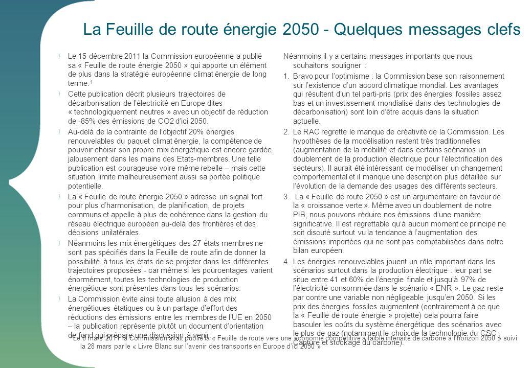 La Feuille de route énergie 2050 - Quelques messages clefs Le 15 décembre 2011 la Commission européenne a publié sa « Feuille de route énergie 2050 »