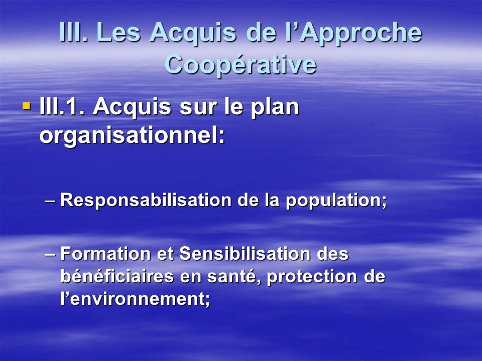 III. Les Acquis de lApproche Coopérative III.1. Acquis sur le plan organisationnel: III.1.