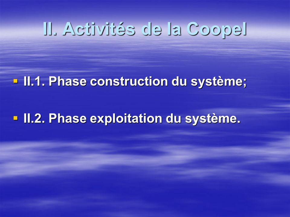 II. Activités de la Coopel II.1. Phase construction du système; II.1.