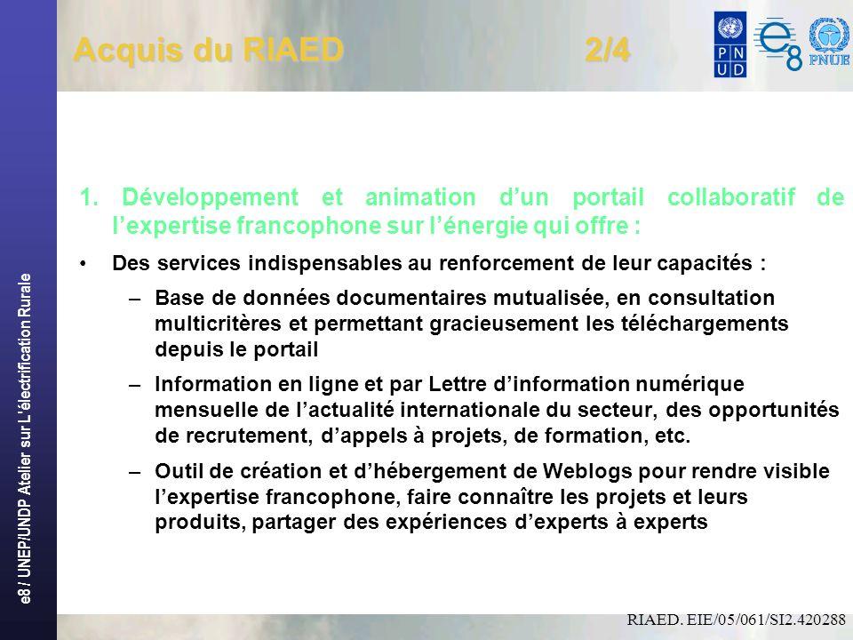 e8 / UNEP/UNDP Atelier sur L électrification Rurale Acquis du RIAED 2/4 1.