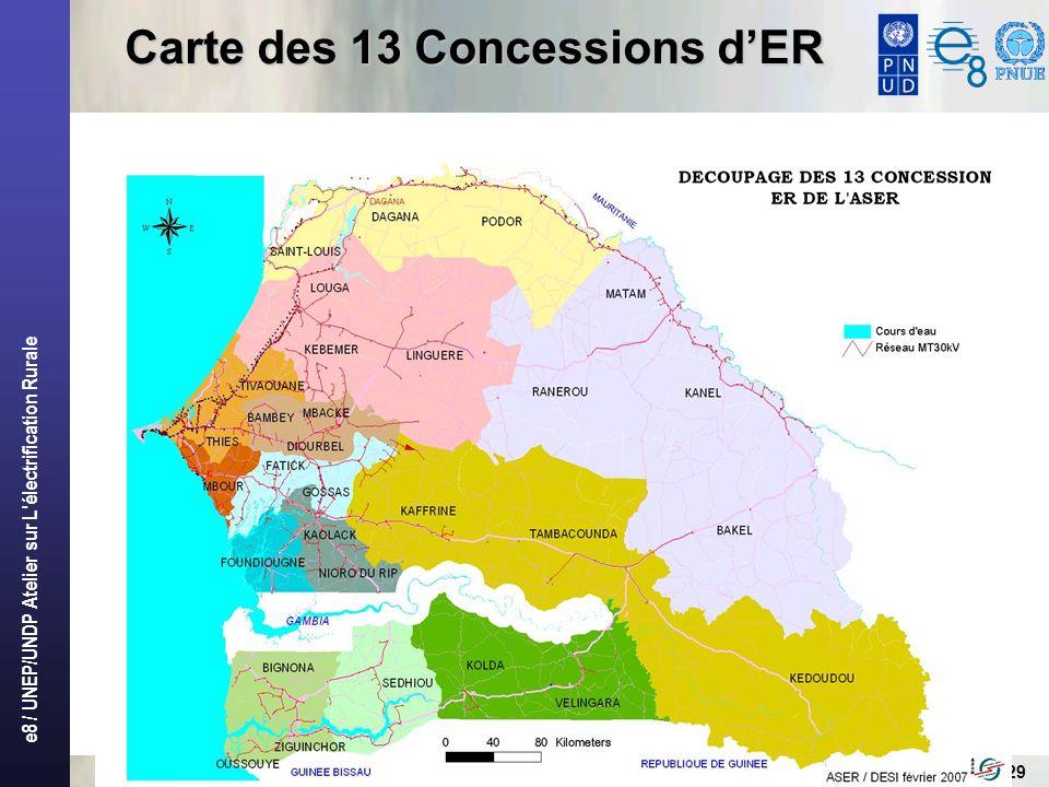 e8 / UNEP/UNDP Atelier sur L'électrification Rurale 29 Carte des 13 Concessions dER
