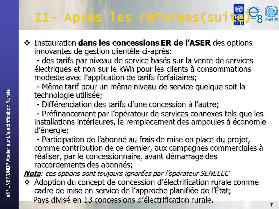 e8 / UNEP/UNDP Atelier sur L électrification Rurale 8 II- Apr è s les r é formes(suite) BM AFD KFW BAD