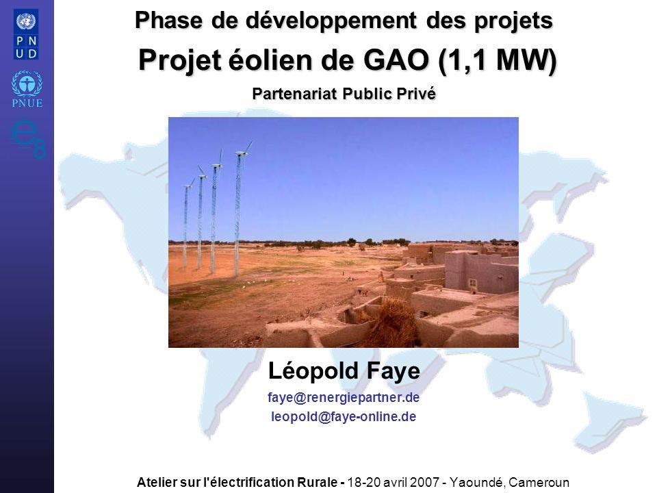 Atelier sur l'électrification Rurale - 18-20 avril 2007 - Yaoundé, Cameroun Phase de développement des projets Projet éolien de GAO (1,1 MW) Partenari