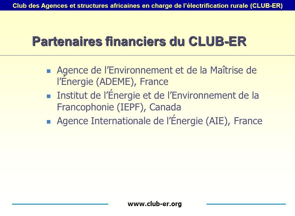 www.club-er.org Club des Agences et structures africaines en charge de lélectrification rurale (CLUB-ER) Partenaires financiers du CLUB-ER Agence de lEnvironnement et de la Maîtrise de lÉnergie (ADEME), France Institut de lÉnergie et de lEnvironnement de la Francophonie (IEPF), Canada Agence Internationale de lÉnergie (AIE), France