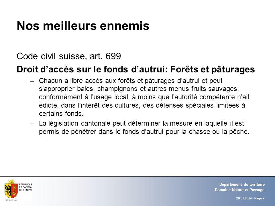 26.01.2014 - Page 7 Domaine Nature et Paysage Département du territoire Nos meilleurs ennemis Code civil suisse, art.