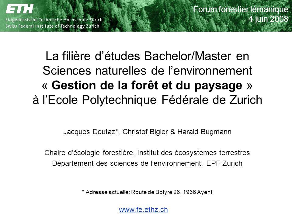 La filière détudes Bachelor/Master en Sciences naturelles de lenvironnement « Gestion de la forêt et du paysage » à lEcole Polytechnique Fédérale de Z