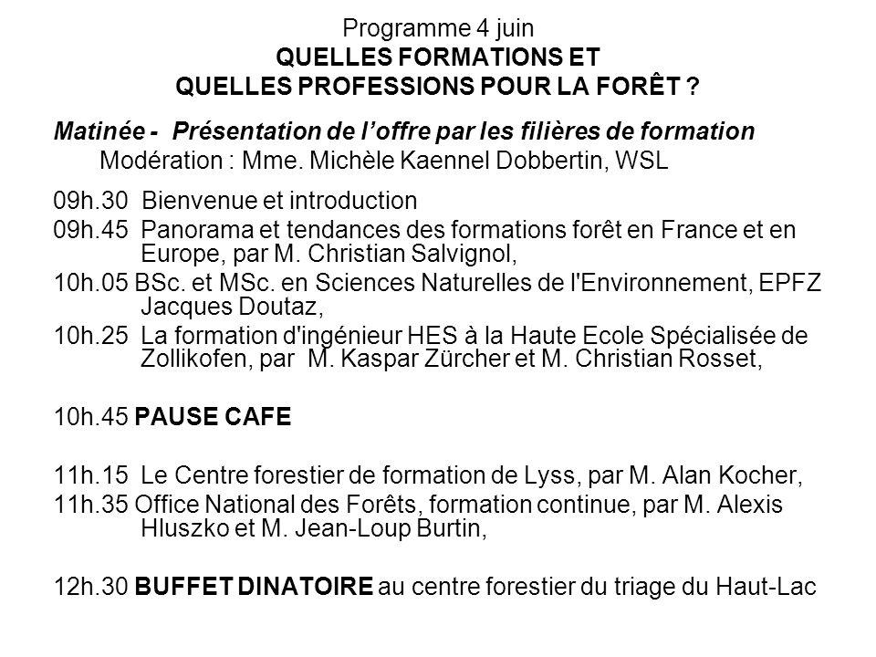 Programme 4 juin QUELLES FORMATIONS ET QUELLES PROFESSIONS POUR LA FORÊT .