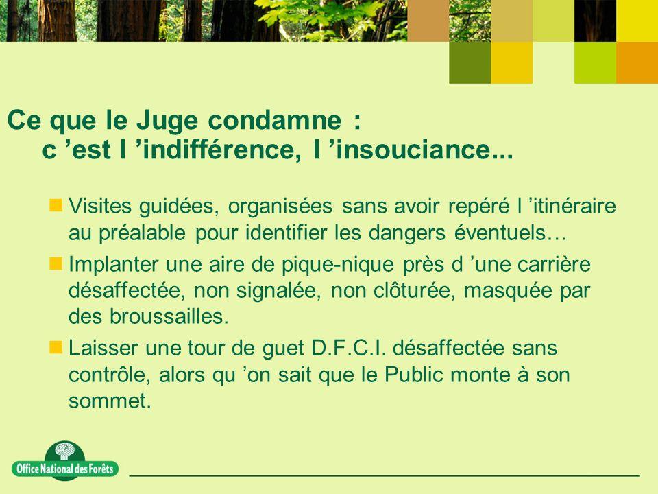 Ce que le Juge condamne : c est l indifférence, l insouciance...