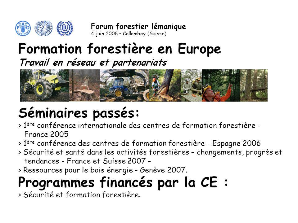 Séminaires passés: > 1 ère conférence internationale des centres de formation forestière - France 2005 > 1 ère conférence des centres de formation forestière - Espagne 2006 > Sécurité et santé dans les activités forestières – changements, progrès et tendances - France et Suisse 2007 – > Ressources pour le bois énergie - Genève 2007.