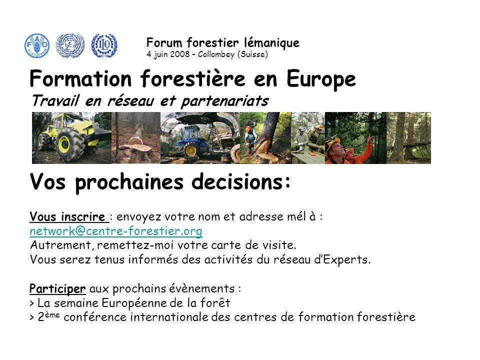 Vos prochaines decisions: Vous inscrire : envoyez votre nom et adresse mél à : network@centre-forestier.org Autrement, remettez-moi votre carte de visite.