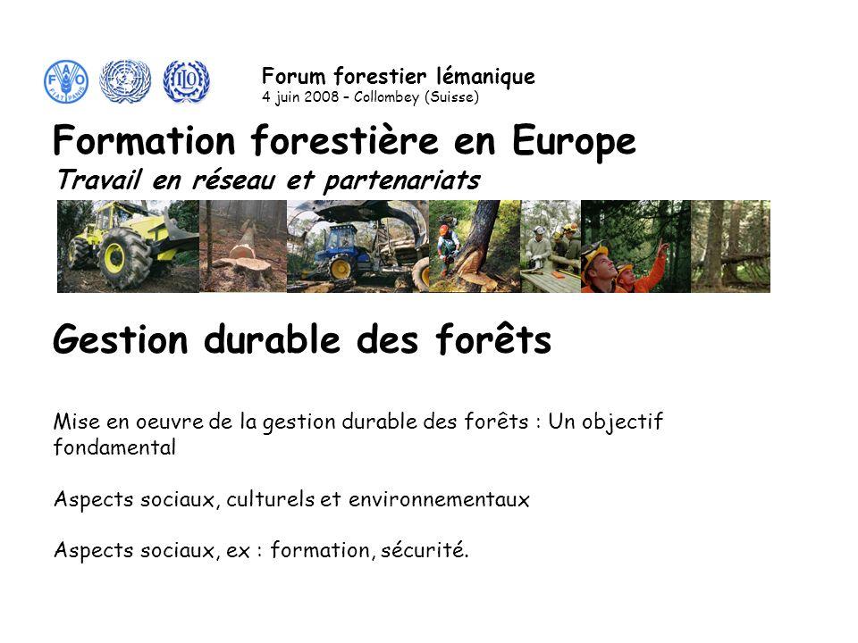 Gestion durable des forêts Mise en oeuvre de la gestion durable des forêts : Un objectif fondamental Aspects sociaux, culturels et environnementaux Aspects sociaux, ex : formation, sécurité.