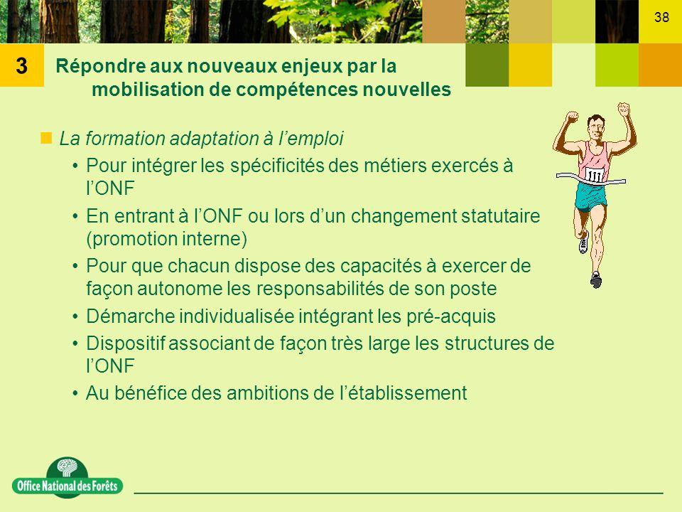 38 Répondre aux nouveaux enjeux par la mobilisation de compétences nouvelles La formation adaptation à lemploi Pour intégrer les spécificités des méti
